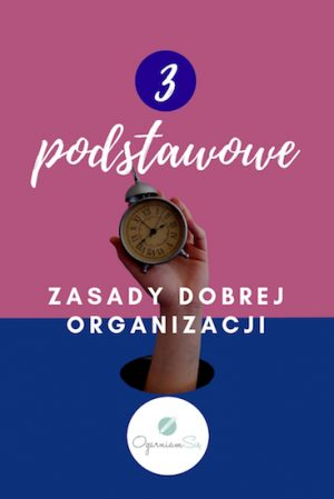 3-podstawowe-zasady-dobrej-organizacji