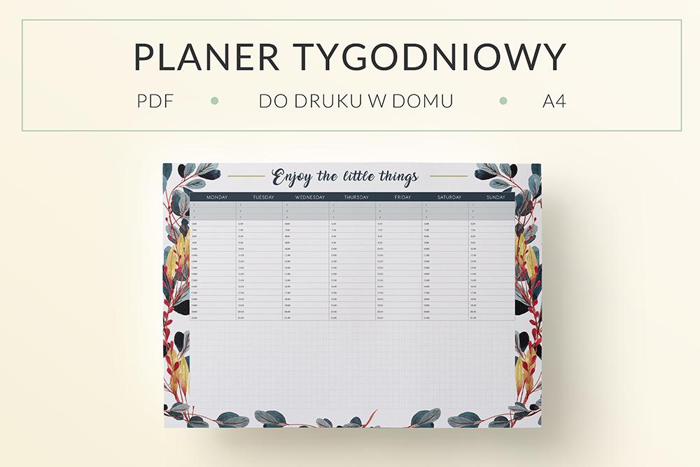 "OgarniamSie PlanerTygodniowyLeaves main - Planer tygodniowy ""Enjoy the little things"" do druku | Format A4"